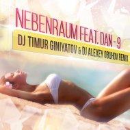 Nebenraum Feat. Dan - 9 (Dj Timur Giniyatov & Dj Alexey Obuhov Remix) (Dj Timur Giniyatov & Dj Alexey Obuhov Remix)