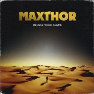 Maxthor  - Heroes Walk Alone (Original mix)