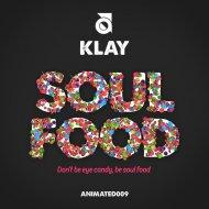Klay feat Skore - Soul Food (Original mix)