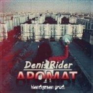 Денис Rider  - Аромат (Handyman prod) (TimSH Bootleg Radio Edit) (TimSH Bootleg)