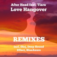 After Head feat. Tiara - Love Hangover (Olej Remix)