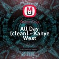 Kanye West  - All Day (clean) (Denis Cruz G-House fix) (G-House fix)