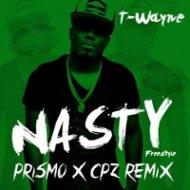 T-Wayne - Nasty Freetyle (Prismo & Crowdpleazerz Remix)
