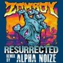 Zomboy - Resurrected (Alpha Noize Bootleg Remix)