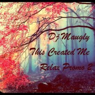 Dj Maugly - This Created Me ??? ( Relax  Promo ) 2 ()