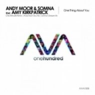 Andy Moor, Somna, Amy Kirkpatrick - One Thing About You (Somna\'s Deeper Mix)