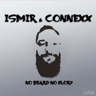 Ismir & Connexx - No Beard No Glory (Original Mix)