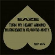 Eaze - Turn My Heart Around (Mickey K Mix)
