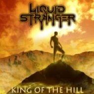 Liquid Stranger - King Of The Hill (Original mix)