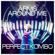 Hard Rock Sofa & Skidka - Arms Around Me (Perfect Kombo Remix)