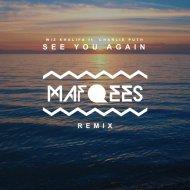 Wiz Khalifa feat. Charlie Puth  - See You Again (MAFQEES Remix)