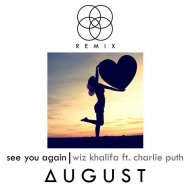 Wiz Khalifa feat. Charlie Puth  - See You Again (August Remix)