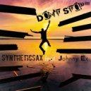 Syntheticsax feat. Johnny Ex - Don\'t Stop (Original mix)