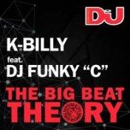 Funky C, K-Billy - The Big Beat Theory (Original mix)