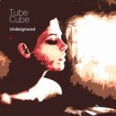 Tube Cube - Underground (Original Mix)