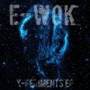E-wok - you\'ll be back soon (Original mix)