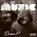 Oscar P - Jus Like Music (Music Trafficking Mix)