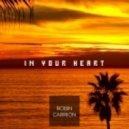 Robin Carriуn - In Your Heart (Original Mix)