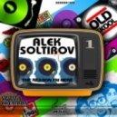 Alek Soltirov - The Reason I\'m Here (Original Mix)