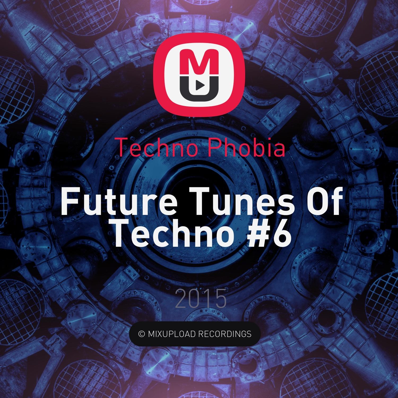 Techno Phobia - Future Tunes Of Techno #6 ()