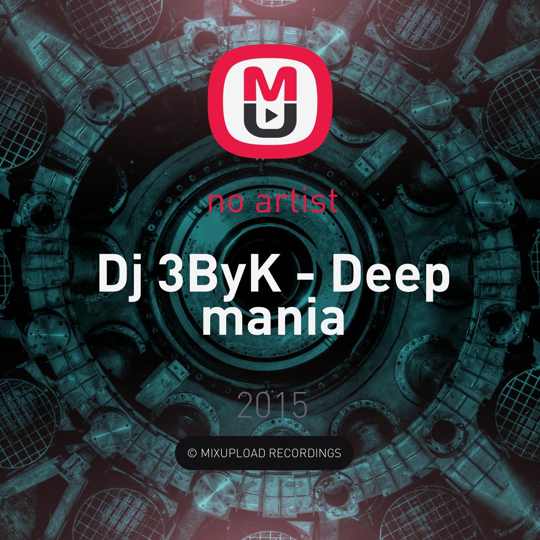 Dj 3ByK  - Deep mania ()