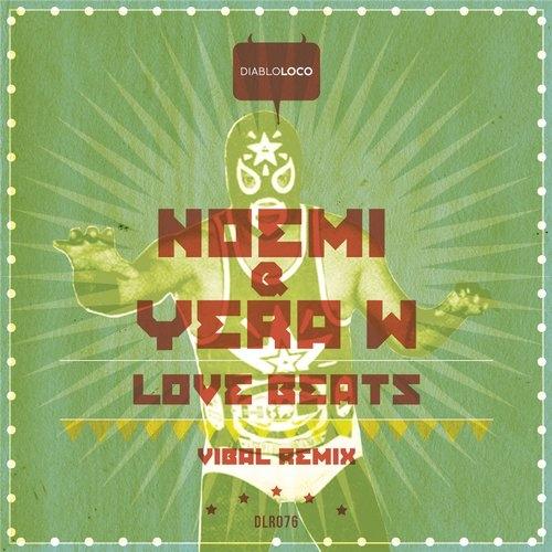 Yera W & Noemi Tacoronte - Love Beats (Vibal Remix)