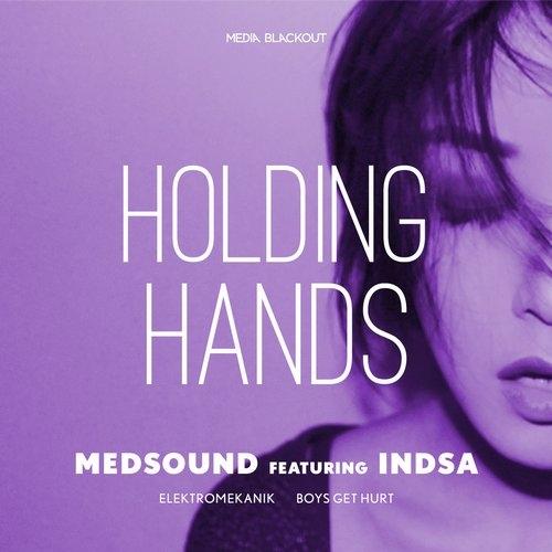 Medsound feat. Indsa - Holding Hands (Boys Get Hurt Remix)