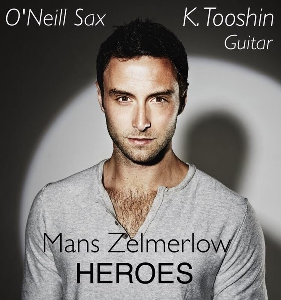 Mans Zelmerlow - Heroes (O\'Neill Sax & K. Tooshin Dj Yess Extended mix) (O\'Neill Sax & K. Tooshin Dj Yess Extended mix)
