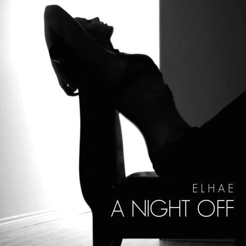 Elhae - A Night Off (Original mix)
