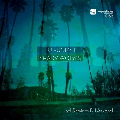 DJ Funky T, DJ Aakmael - Shady Worms (DJ Aakmael Remix)