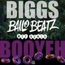 Biggs - Booyeh (Bailo Beatz WTF Remix)
