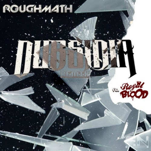 RoughMath - Vortex (Dubsidia & Royal Blood Remix)