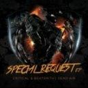 Critical & Beatsmith - Special Request (Dead Air Remix)