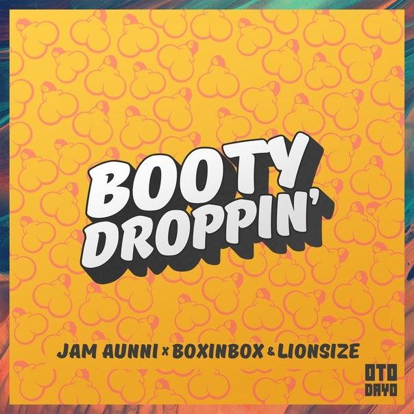 Jam Aunni & Boxinbox & Lionsize - Booty Droppin\' (Original mix)