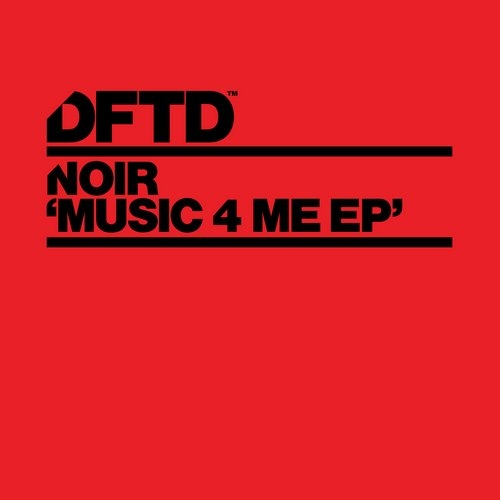 Noir - Music 4 Me (Original Mix)