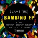 Slave (Uk) - Mia (Original Mix)