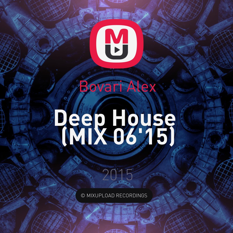 Bovari Alex - Deep House (MIX 06\'15)