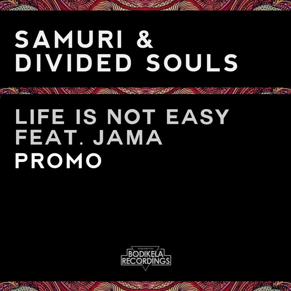 Samuri & Divided Souls feat. Jama - Life Is Not Easy (Original Mix)