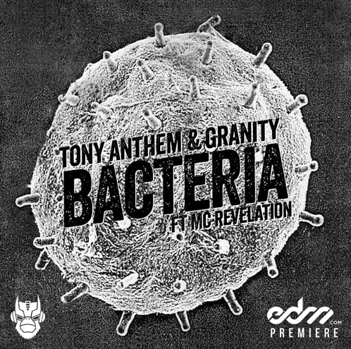 Tony Anthem & Granity feat. MC Revelation  - Bacteria (Original mix)