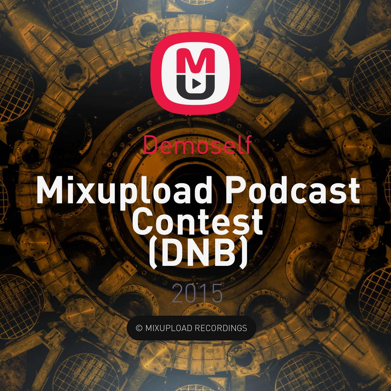 Demoself - Mixupload Podcast Contest (DNB)