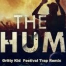 Dimitri Vegas and Like Mike vs Ummet Ozcan  - The Hum (Gritty Kid Festival Trap Remix)
