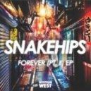 Snakehips feat. Kaleem Taylor - Forever (Armand Van Helden Remix)