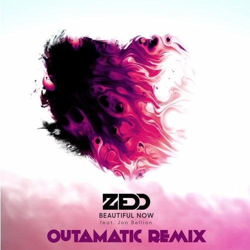 Zedd  feat. Jon Bellion  - Beautiful Now (OutaMatic Remix)