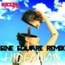 Kiesza    - Hideaway (SINE SQUARE REMIX)