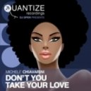 Michele Chiavarini - Don\'t You Take Your Love (Groove Junkies & DJ Spen Vox Dub)