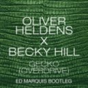 Oliver Heldens & Becky Hill  -  Gecko (Overdrive)  (Ed Marquis Bootleg)