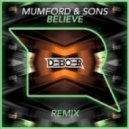 Mumford & Sons - Believe (DeBoer Remix)