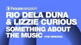 Lizzie Curious & Rio Dela Duna - Something About The Music (R.O.N.N. (aka Ron Carroll) Chicago Boogie Remix) ()