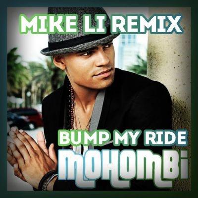 Mohombi - Bump My Ride  (Mike Li Remix)