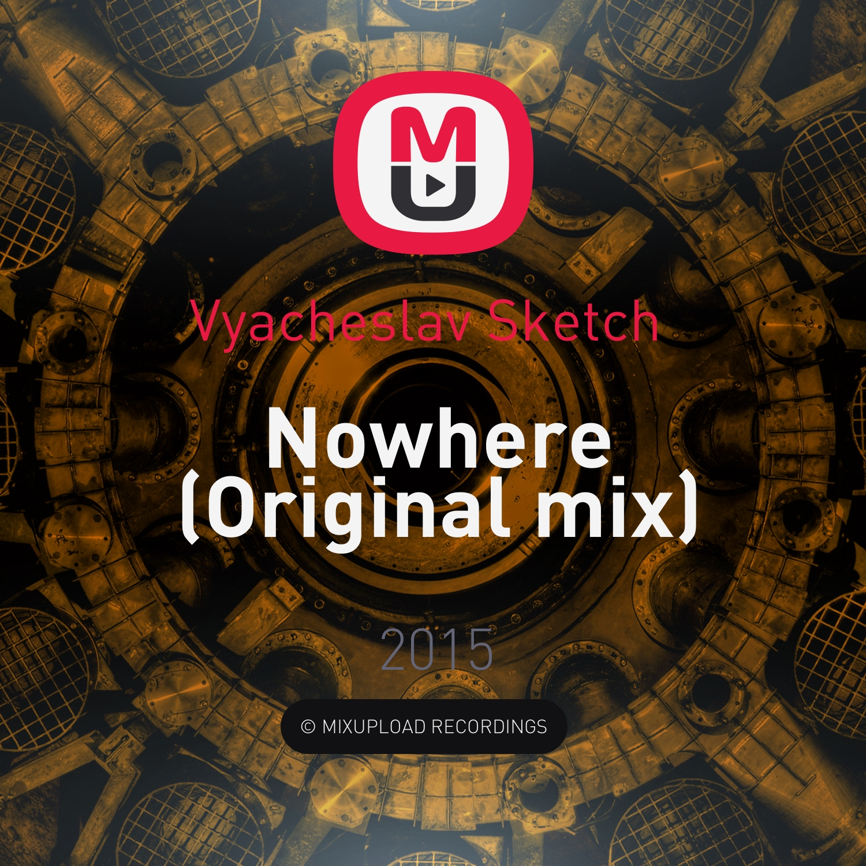Vyacheslav Sketch  - Nowhere (Original mix)
